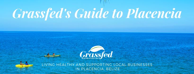 grassfed guide to Placencia